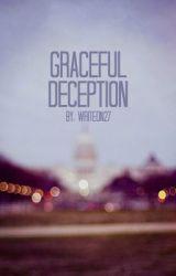 Graceful Deception by writeon27