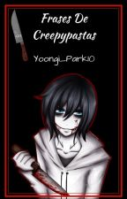 FRASES DE CREEPYPASTAS by BillyxDipper