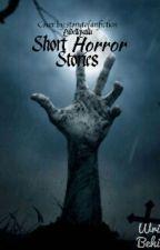 Short horror stories by ladellepaula