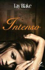 Intenso [DEGUSTAÇÃO] by TayBlake_
