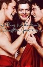 Niklaus Mikaelson's Daughter (Part Two) (The return)  by Leny_Marie_Collins