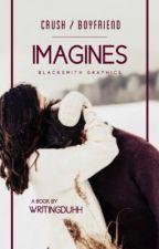 Crush imagines by WritingDuhh