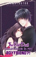 The Cold Devil Heartthrob is my BOYFRIEND?! (MAJOR EDITING) by numbyouToo