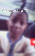 Cosas Sobre Mi by michael0128