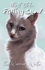 Warriors: Falling Snow (BOOK 5) by The_Warrior_Writer