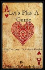 Let's Play A Game by WelcomeToNeverland5