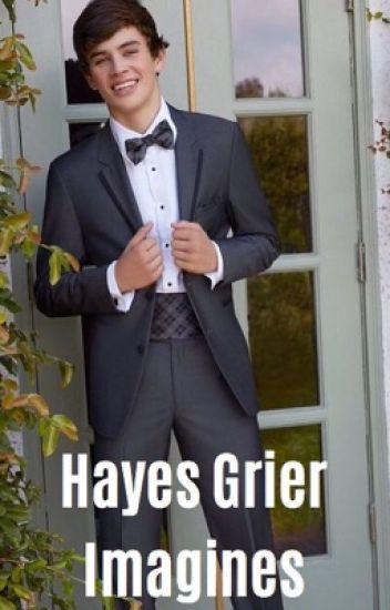 Hayes Grier Imagines