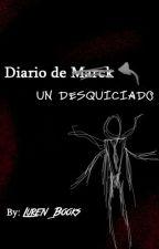 El Diario De Un Desquiciado (El Origen De Una Maldición) by Luren_books