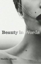 Beauty in Words by Maddie_May01