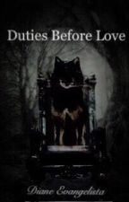 Duties Before Love by Neoness