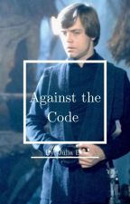 Against the Code (Luke Skywalker X Reader) by Star_Wars_Fangirl_