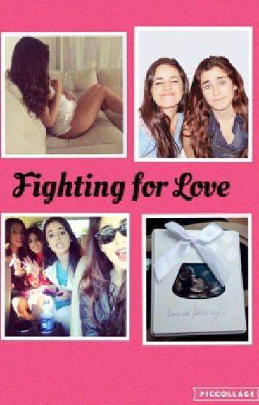 Fighting for Love (Camren)