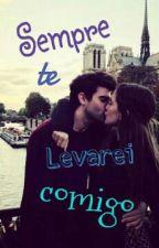 Sempre te levarei comigo by Isabelle_Vieira_CL