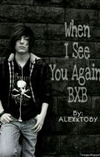 When I See You Again  by ALEXxTOBY