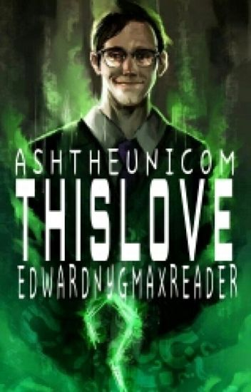 This Love (Edward Nygma X Reader) (Gotham TV Show)