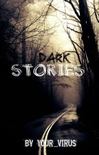 Dark Stories by Endless-Addictions