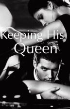 Keeping His Queen! (HEARTLESS BILLIONAIRE SERIES 2) by loveisnt4me