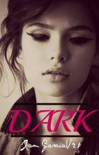 DARK by IamGarciaV21