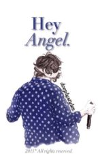Hey Angel. → hs  /EDITANDO/ by itsweetlarry