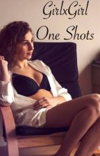 GirlxGirl One Shots by Dirtydancer69
