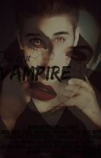 He is a vampire (Justin y tu)-2da Temporada by -UglyQueen