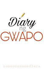 Diary ng Gwapo by someonenamedlara