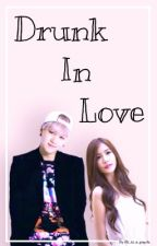 {HIATUS}Drunk In Love (BTS Yoongi Fanfic)  by Ali_is_a_panda