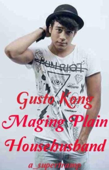 Gusto Kong Maging Plain Househusband!