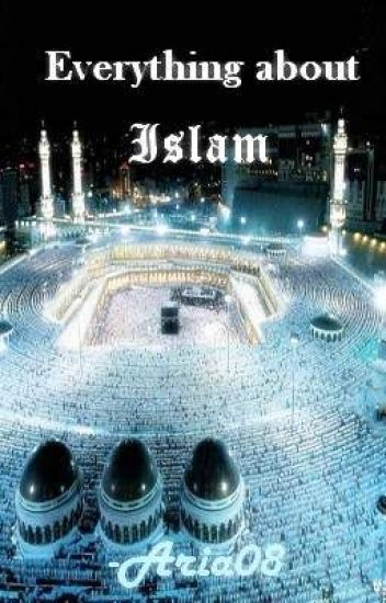 Everything about Islam