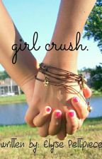 Girl Crush by fangirlextremist
