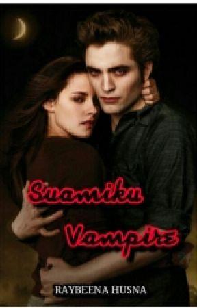 Suamiku Vampire - BAB 15 & BAB 16 - Wattpad