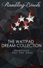 The Wattpad Dream Collection by RamblingBrooks