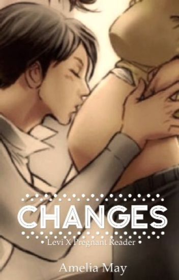 Changes (Levi X pregnant reader) one-shot