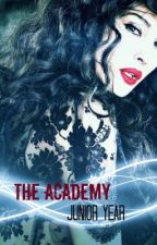 The Academy [Junior Year] *COMING SOON* by SophieQuinnOfficial