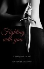 Fighting with you by Shannonpal_