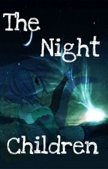 The Night Children[On Hold]