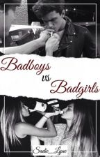 Bad Boys vs Bad Girls ✿ Completed by Misty_29