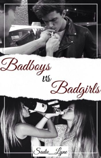 Bad Boy vs Bad Girl ✿ Completed