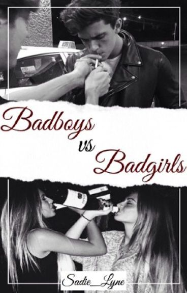 Bad Boys vs Bad Girls ✿ Completed