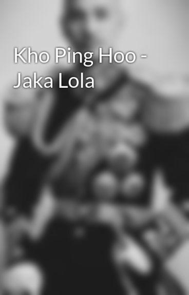 Kho Ping Hoo - Jaka Lola