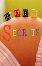 Baby Secrets by MissDicey