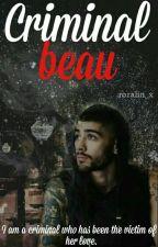 Criminal beau | قيد التعديل* ✔المُجرم العاشق*  by itzmirna
