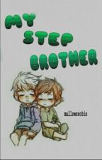 My Step Brother | virence by mallowseobie
