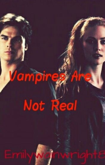 Vampires Are Not Real