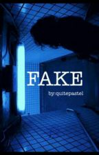 Fake   by drugasleep