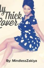 My thick lover ( A mindless Behavior Story) by queenofqueens__