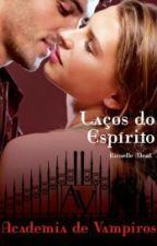 Vampire Academy - 5 - Laços de Espirito by patricia665