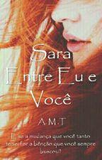 Sara: Entre Eu E Você by Aria2Blue