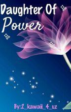 Daughter Of Power by 2_kawaii_4_uz
