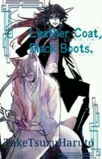 Leather Coat, Black boots (Akura-ou x Reader) by TakeTsuzuHaruto